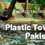 Plastic Towns Pakistan Part 1